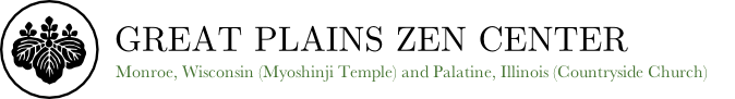 Great Plains Zen Center, serving northwest Chicago and southern Wisconsin in two locations